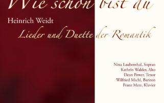 Heinrich Weidt: Wie schön bist du